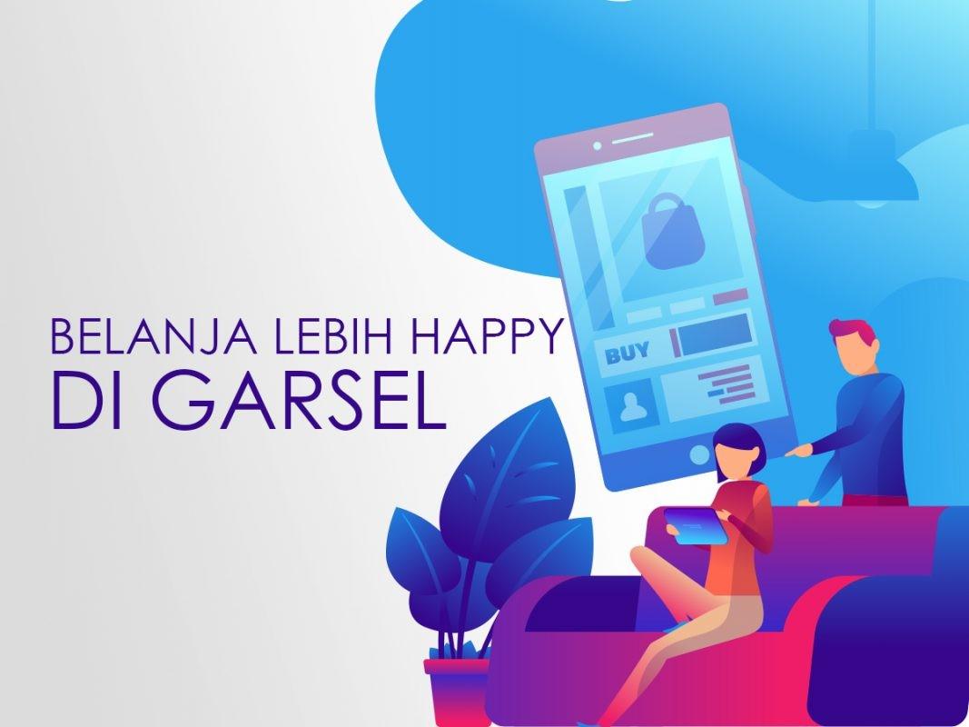Belanja Lebih Happy di Garsel
